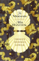 The Mermaid and Mrs Hancock by Imogen Hermes, Gowar