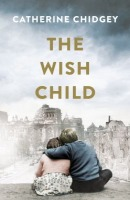 The Wish Child By Catherine Chidgey