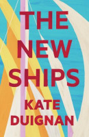 The New Ships by Kate Duignans
