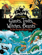 Giants, Trolls, Witches, Beasts: Ten Tales from the Deep, Dark Woods