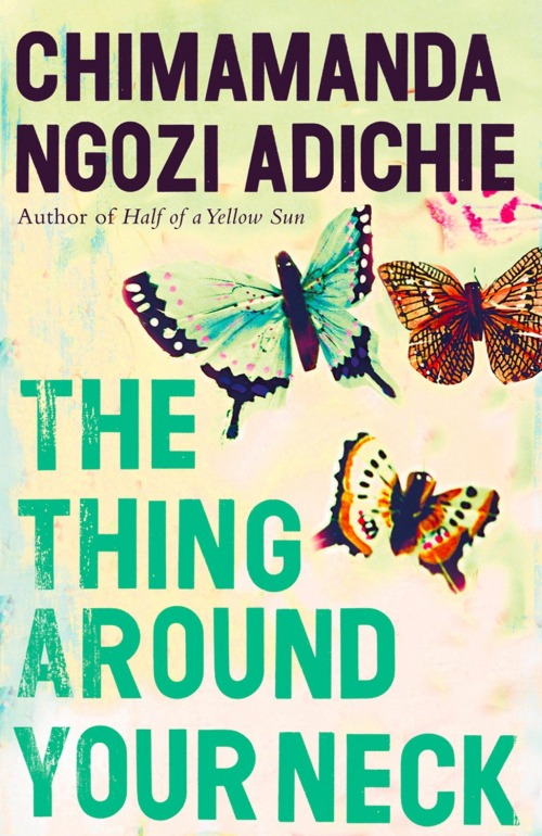 hope and relentlessness in the thing around your neck a short story collection by chimamanda ngozi a The thing around your neck by chimamanda ngozi adichie depicts the lives of adichie suggests that if there is hope for the in this short story.